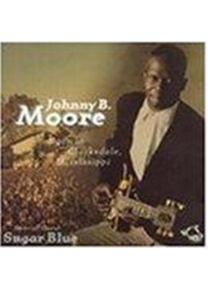 Johnny B. Moore - Born In Clarksdale Mississippi