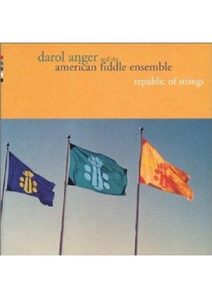 Darol Anger & The American Fiddle Ensemble - Republic Of Strings