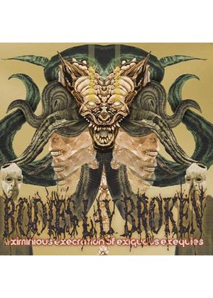 Bodies Lay Broken - Eximious Execrations Of Exiquous Exequies