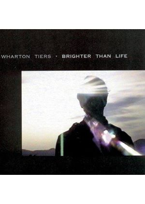Wharton Tiers - Brighter Than Life