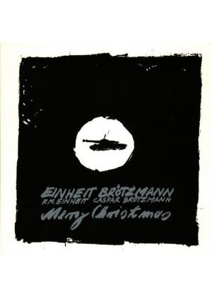 EINHEIT/BROTZMANN - MERRY CHRISTMAS