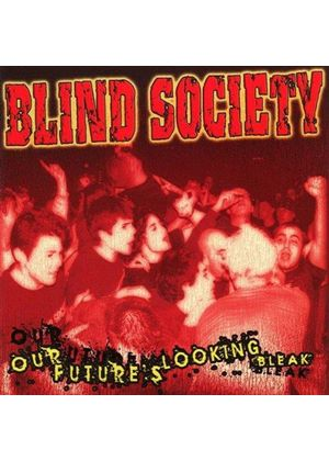Blind Society - Our Future Is Looking Bleak