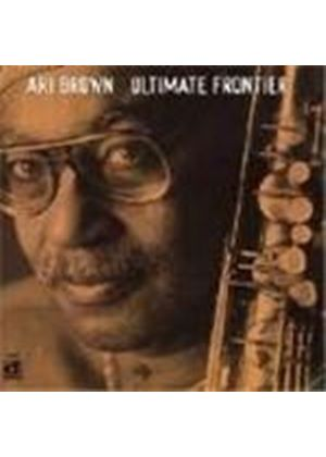 Ari Brown - Ultimate Frontier
