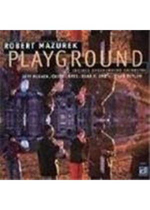 Robert Mazurek & Chicago Underground - Playground