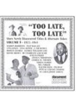 Various Artists - Too Late Too Late Vol.9 1922-1945