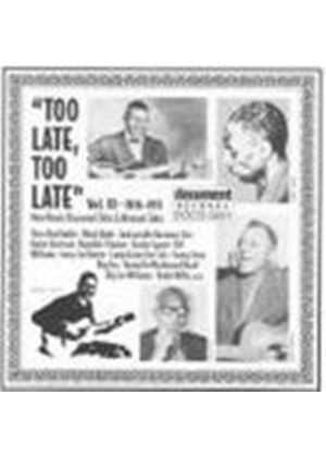 Various Artists - Too Late Too Late Vol.10 1926-1951