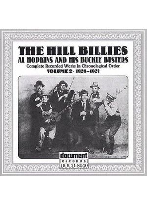 Al Hopkins & His Bucklebusters - Hillbillies Vol.2 1926-1927, The