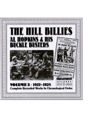 Al Hopkins & His Bucklebusters - Hillbillies Vol.3 1927-1928, The