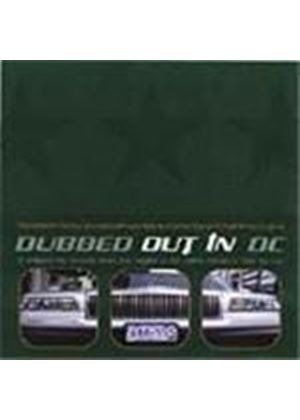Various Artists - Dubbed Out In DC (Tripped Out Grooves From The Capital Of US Of Kiss My Ass)