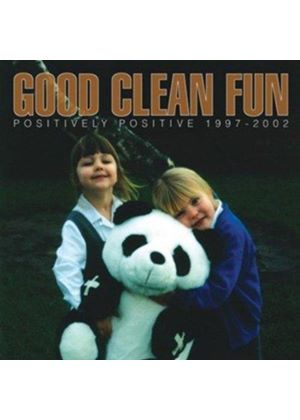 Good Clean Fun - Positively Positive 1998-2002
