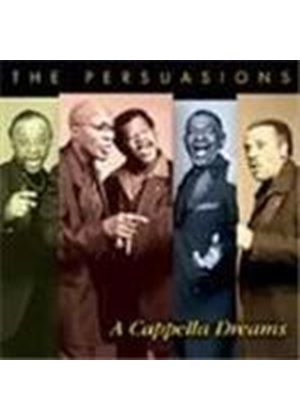 Persuasions (The) - A Cappella Dreams