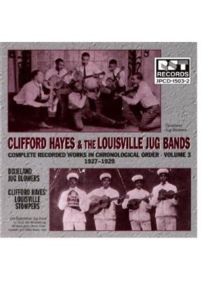 Clifford Hayes & The Louisville Jug Bands - Clifford Hayes & The Louisville Jug Bands Vol.3 1927-1929