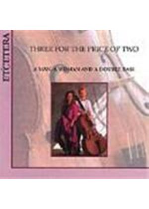 Three for the Price of Two - A Man, A Woman & a Double Bass
