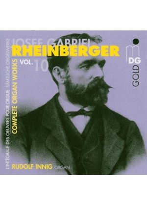 Rheinberger: Complete Organ Works, Vol 10