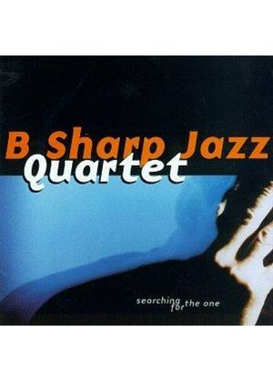 B SHARP JAZZ QUARTET - SEARCHING FOR THE ONE