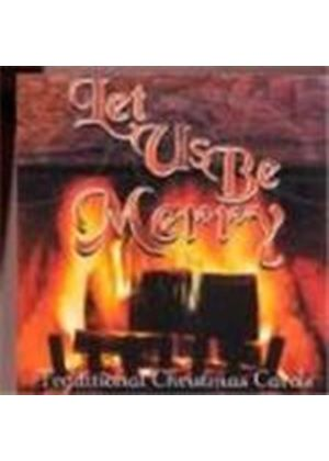 Various Artists - Let Us Be Merry (Traditional Christmas Carols)