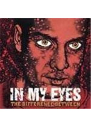 In My Eyes - Difference Between, The