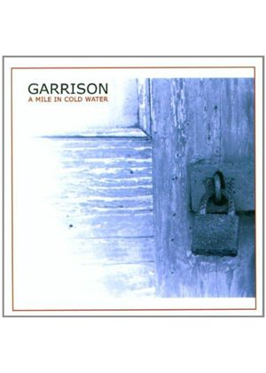 Garrison - Mile In Cold Water, A