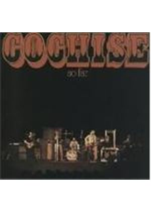 Cochise - So Far