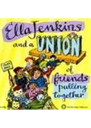 Ella Jenkins - And A Union Of Friends Pulling Together