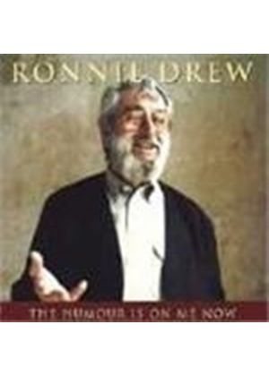 Ronnie Drew - Humour Is On Me Now, The