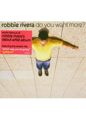 Robbie Rivera - Do You Want More