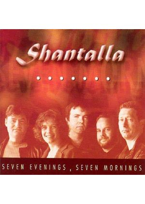 Shantalla - Seven Evenings Seven Mornings