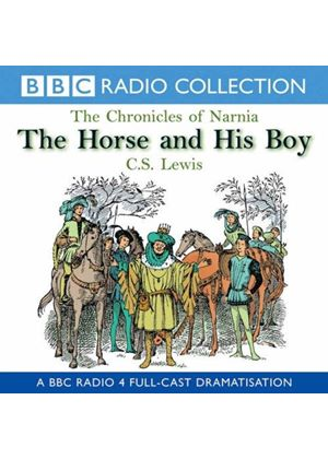 C.S. Lewis - Narnia - The Horse And His Boy