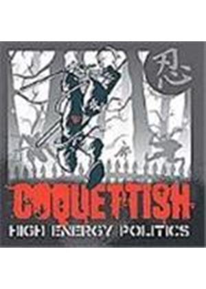 COQUETTISH - High Energy Politics
