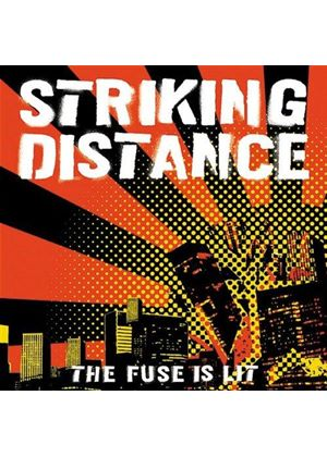 Striking Distance - Fuse Is Lit, The