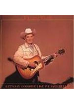 Ernest Tubb - Let's Say Goodbye Like We Say Hello
