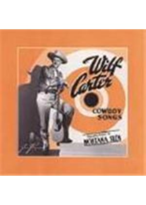 Wilf Carter - Cowboy Songs