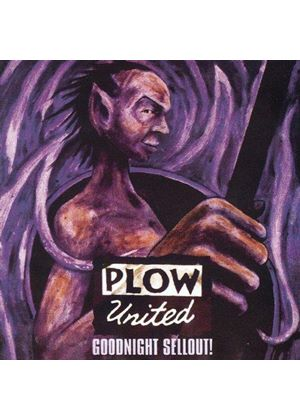 Plow United - Goodnight Sellout [Remastered]