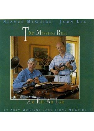 Seamus McGuire & John Lee - Missing Reel, The