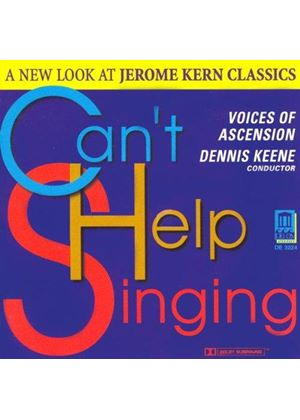 Voices Of Ascension - Can't Help Singing (New Choral Arrangements Of Jerome Kern Classics)