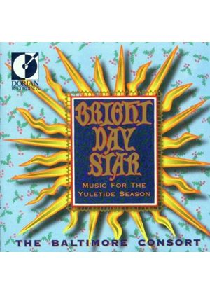 VARIOUS COMPOSERS - Bright Day Star: Music For The Yuletide Season