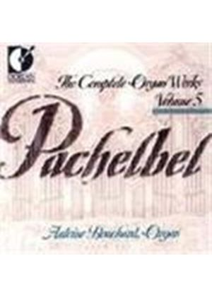 Pachelbel: Complete Organ Works, Volume 5