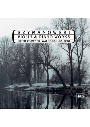 Karol Szymanowski - Violin And Piano Works (Plawner, Malicki)