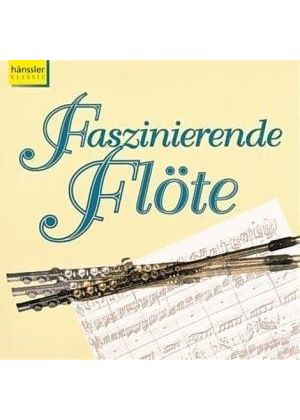 VARIOUS COMPOSERS - Fascination Of The Flute (Rilling, Thalheim)