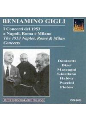 Beniamino Gigli - 1953 Concerts In Naples, Rome And Milan
