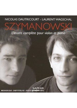 Szymanowski: Complete Works for Violin and Piano