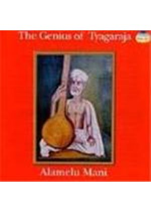 Alamelu Mani - Genius Of Tyagaraja, The