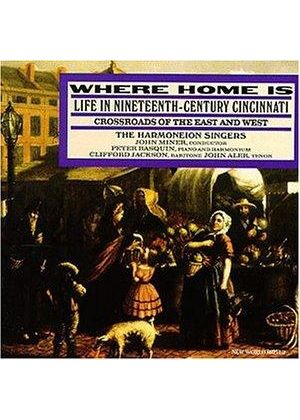 Various Artists - Where Home Is - Life In 19th Cent. Cincinnati