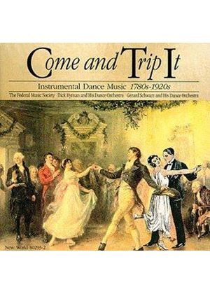 Various Artists - Come And Trip It - Dance Music 1780 - 1920