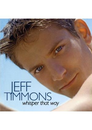 Jeff Timmons - Whisper That Way [US Import]