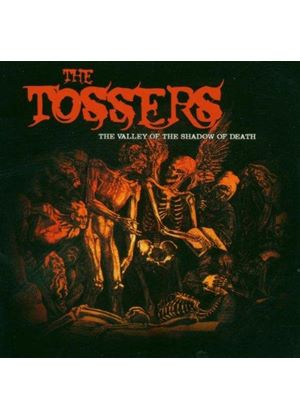 Tossers - Valley Of The Shadow Of Death