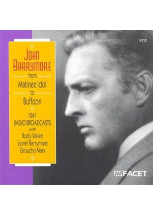 John Barrymore - John Barrymore: Matinee Idol To Buffoon