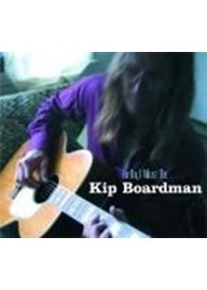 KIP BOARDMAN - Hello I Must Be