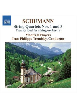 ROBERT SCHUMANN - String Quartets Nos. 1 And 3 (Montreal Players)