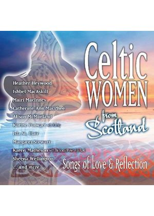 Various Artists - Celtic Women From Scotland (Songs Of Love And Reflection)